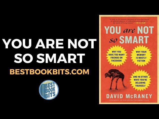 David McRaney You Are Not So Smart Book Summary
