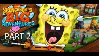 Game | Spongebob s Next Big Adventure Walkthrough part 2 | Spongebob s Next Big Adventure Walkthrough part 2
