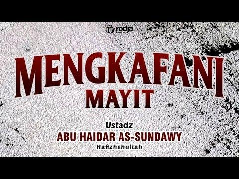 Hukum Mencium Mayit | Ustadz Abu Haidar As-Sundawy
