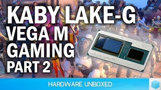 Kaby Lake-G Gaming Performance [Part 2] Overwatch, Far Cry 5, CS: GO