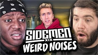 SIDEMEN MAKE WEIRD NOISES!