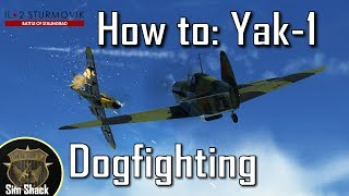How to Yak-1   Part 2: How to Fight   IL-2: Battle of Stalingrad
