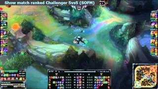 [6.12.2014] SOFM Show match 5vs5 ranked challenger Game 1 Full HD