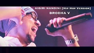 download lagu Aigiri Nandini Hip Hop Version - Brodha V Live gratis