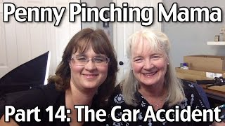 Penny Pinching Mama Part 14: The Car Accident