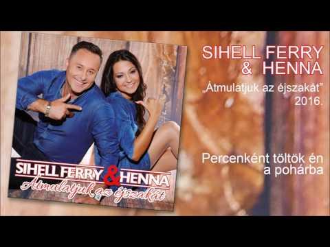 Sihell Ferry - Percenként Töltök én A Pohárba