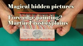What is fore-edge painting? Martin Frost explains