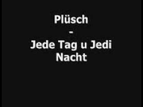 Plüsch - Jede Tag u Jedi Nacht