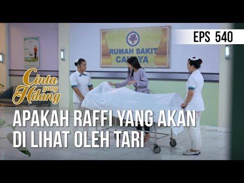 Download CINTA YANG HILANG - Apakah Raffi Yang Akan Di Lihat Oleh Tari 01 Juni 2019 Mp4 baru