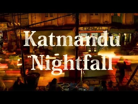 Katmandu Nightfall  /// Timelapse Video /// Nepal - Travel - Pepole - Street Life- Traffic