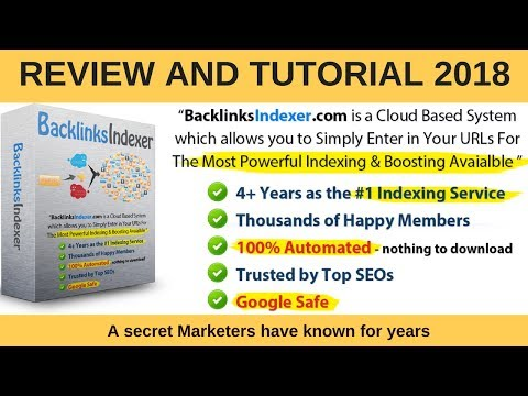 Backlinks Indexer 2018 ( Review and Tutorial )