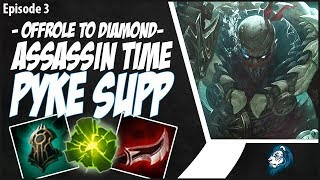 ASSASSIN TIME ON PYKE SUPPORT - OffRole to Diamond - Ep. 3 | League of Legends