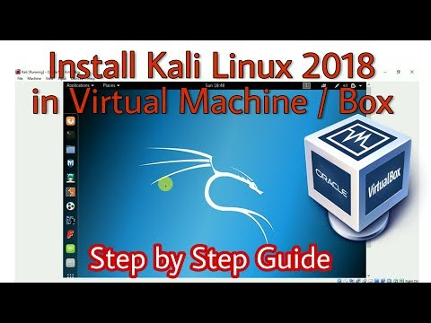 Install Kali Linux 2018 in Virtual Machine/Box | Windows 7/8/10 | Step by Step Guide