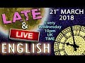 Learn English Words - 🔴 Late And Live - Wed 21st March 2018 - 10pm Uk Time - Use