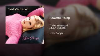 Trisha Yearwood Powerful Thing