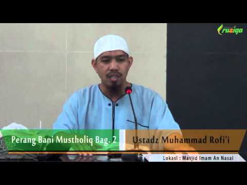 Ust. Muhammad Rofi'i - Sirah Nabawiyah (Perang Bani Mustholiq Bag. 2)