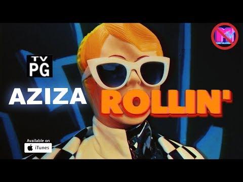 AZIZA - ROLLIN' (Премьера клипа, 2018)
