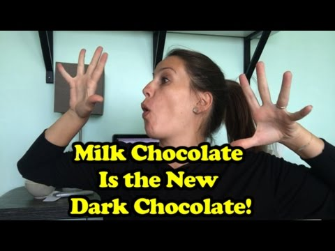 Milk Chocolate is the New Dark Chocolate!