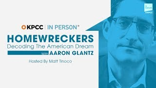Homewreckers: Decoding The American Dream With Aaron Glantz