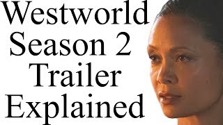 Westworld Season 2 Trailer Explained