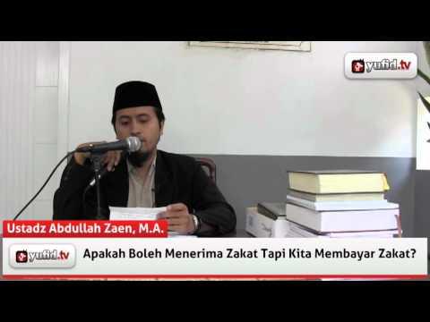 Menerima Zakat Tapi Kita Membayar Zakat  - Ustadz Abdullah Zaen