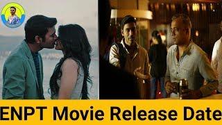 Enpt Movie Release Date Dhanush Gautham Menon Megha Akash Dhanush Fans