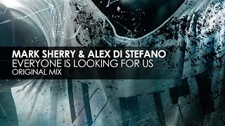 Mark Sherry & Alex Di Stefano - Everyone Is Looking For Us (Original Mix)