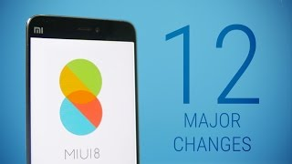 MIUI 8 - Top 12 New Features!