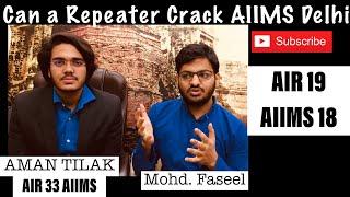 Can a Repeater Crack AIIMS New Delhi with | Fazeel AIR 19 | AIIMS 2018