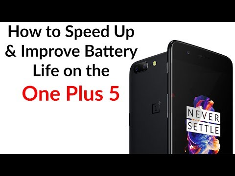 How to Speed Up & Improve Battery Life on the One Plus 5 - YouTube Tech Guy