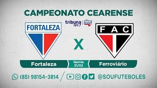 Transmisso Fortaleza X Ferrovirio 21.02.2019