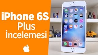 iPhone 6S Plus İnceleme