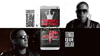 CHIQUITO TEAM BAND – Tengo Que Colgar [Official Audio]