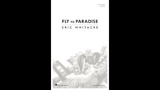 Fly To Paradise By Eric Whitacre
