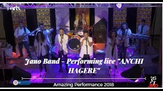 "Jano Band - Performing live ""ANCHI HAGERE / አንቺ ሀገሬ""  [Amazing Performance 2018]"