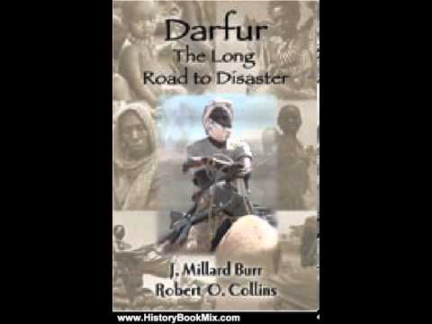 History Book Review: Darfur: The Long Road to Disaster by J. Millard Burr, Robert O. Collins