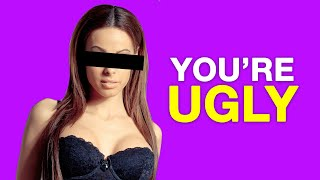 DEAR GIRLS, YOU'RE UGLY