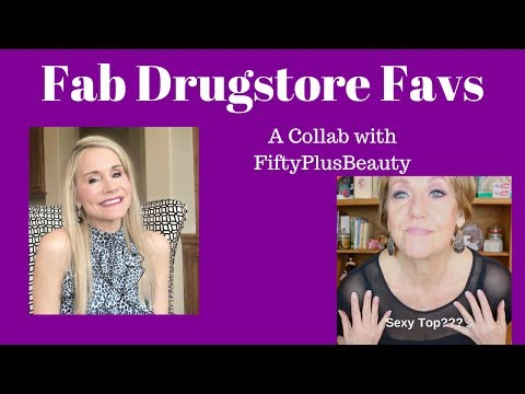 Fab DrugStore Favs ~ A Collab  with  Fifty Plus Beauty and a Sexy Ouges Top