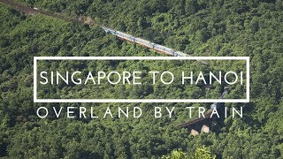 Singapore to Vietnam by Train  - South East Asia Overland