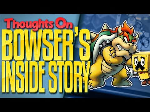 My Thoughts on Mario & Luigi: Bowser's Inside Story