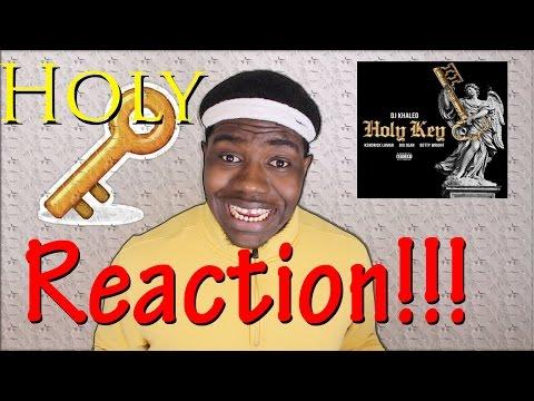 Dj Khaled - Holy Key ft. Big Sean & Kendrick Lamar (Reaction/Review)