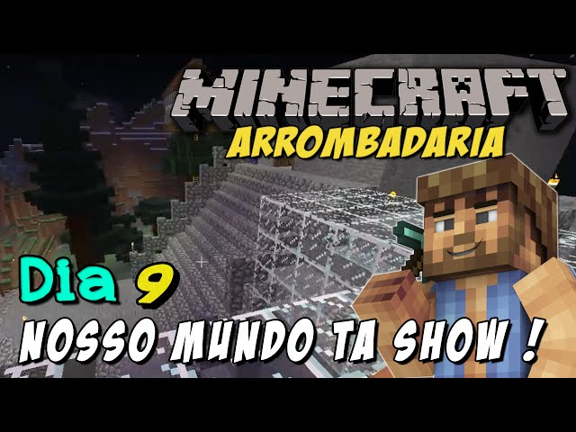 Minecraft - O Mundo da ARROMBADARIA #9: Nosso mundo ta ficando SHOW !