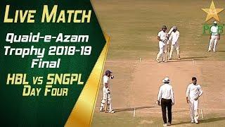 Live Match | Quaid-e-Azam Trophy 2018-19 Final | HBL vs SNGPL at Karachi | Day Four