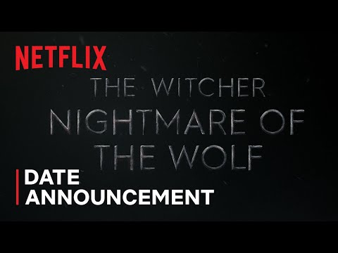 The Witcher: Nightmare of the Wolf | Date Announcement | Netflix