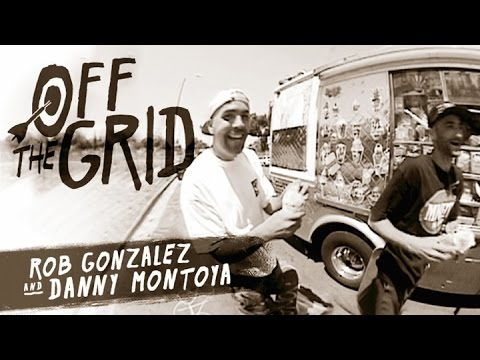 Rob Gonzalez and Danny Montoya - Off The Grid