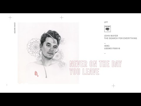 download lagu John Mayer - Never On The Day You Leave gratis