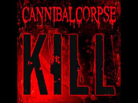 Cannibal Corpse - The Time To Kill Is Now
