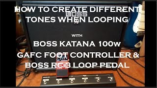 BOSS KATANA 100w, GA-FC Controller & RC-3 Looper - How to Loop with Different Tones