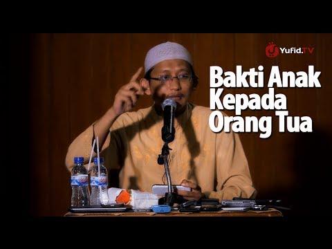 Ceramah Islam: Bakti Anak Kepada Orang Tua - Ustadz Abu Yahya Badru Salam, Lc