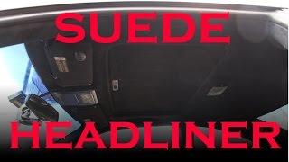 Suede Headliner Replacement